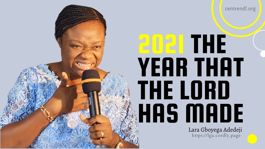 2021, The Year That the Lord Has Made