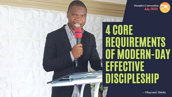 4 Core Requirement of Modern-day Effective Discipleship