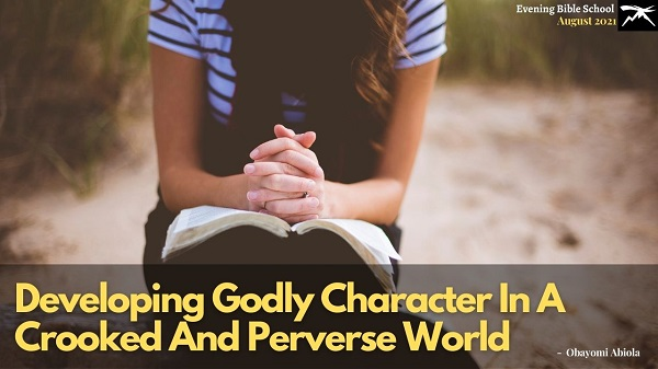 Developing Godly Character in a Crooked and Perverse World