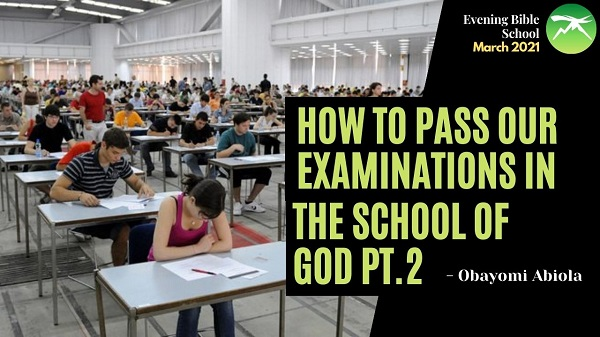 How to Pass Our Examination in the School of God