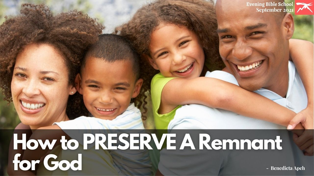 HOW TO PRESERVE A REMNANT FOR GOD