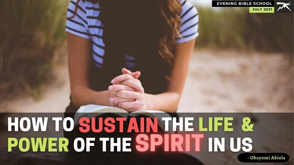 How to Sustain the Life and Power of The Holy Spirit in Us