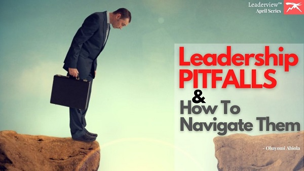 Leadership Pitfalls and How to Navigate Them Successfully