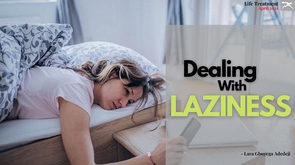 Life Treatment: LAZINESS (Episode 28)