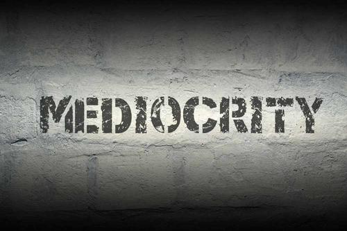 Life Treatment: MEDIOCRITY (How To Snap Out of Mediocrity And Work in Excellence)