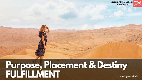 Purpose, Placement and Destiny Fulfilment