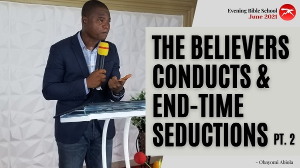 The Believers Conduct and End-Time Seductions Part Two