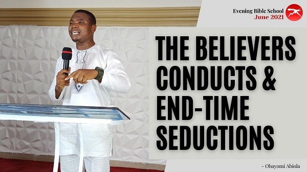 The Believers Conducts and End-time Seductions