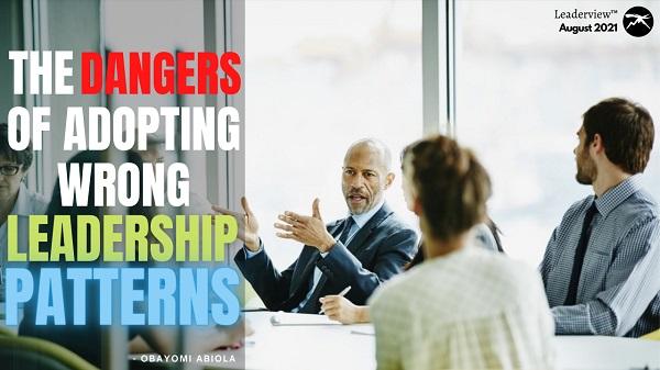 The Dangers of Adopting Wrong Leadership Pattern
