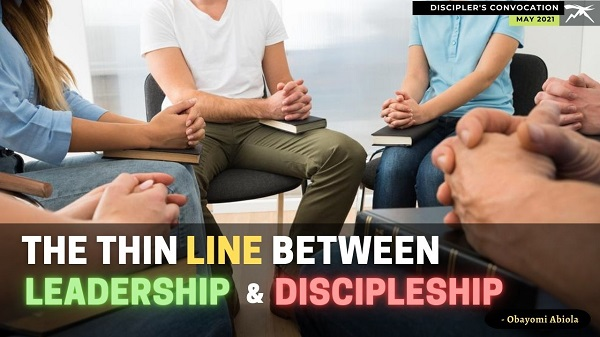 The Thin Line Between Leadership and Discipleship