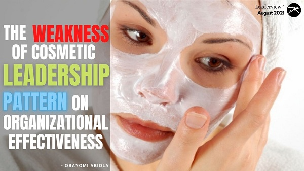 The Weakness of Cosmetic Leadership Pattern on Organizational Effectiveness