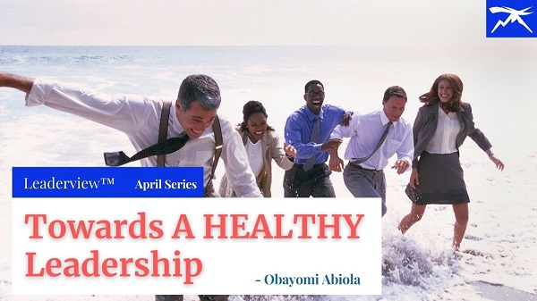 Towards Attaining a Healthy Leadership