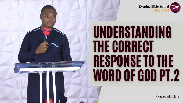 Understanding The Correct Response to the Word of God Pt. 2