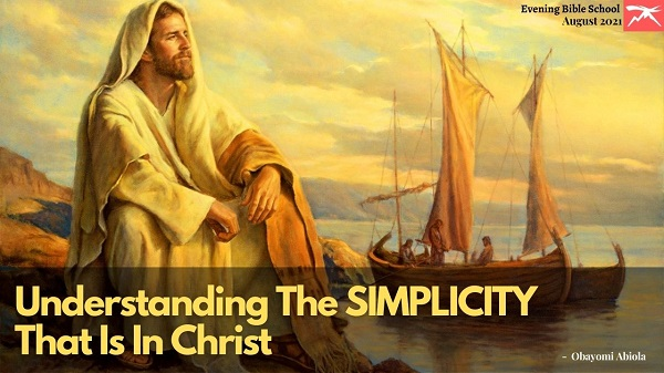 Understanding the Simplicity that is in Christ