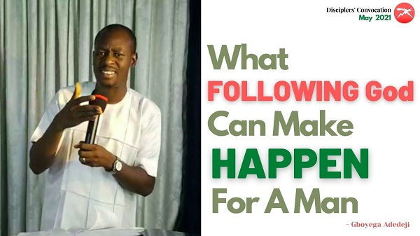 What Following God Can Make Happen for A Man