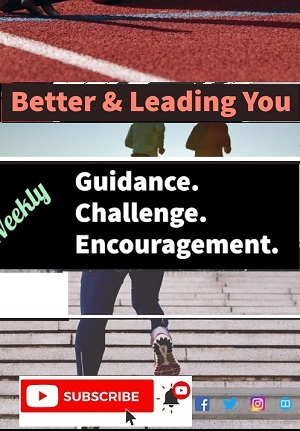 Subscribe to Better & Leading You TODAY!