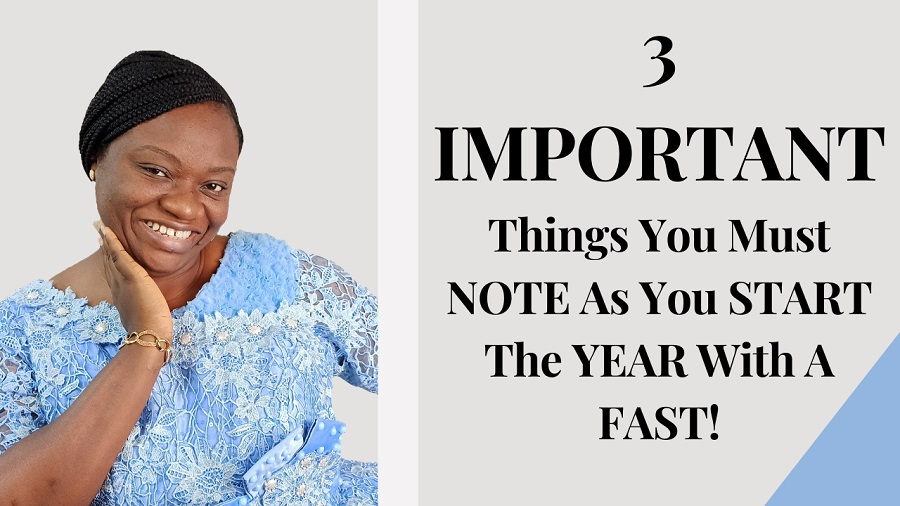 3 IMPORTANT Things You Must WATCH As You START The Year With A FAST!!!