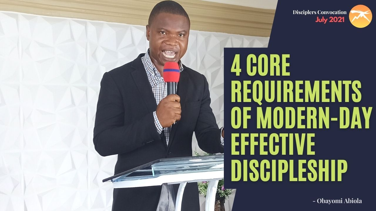 4 Core Requirements of Modern-Day Effective Discipleship