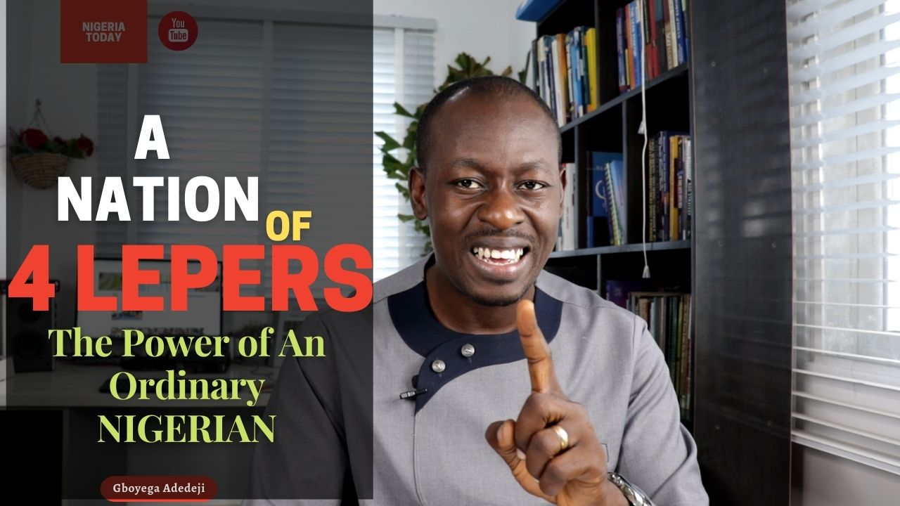 A Nation of Four(4) Lepers: The Power of An Ordinary Nigerian for National Change | Nigeria Today