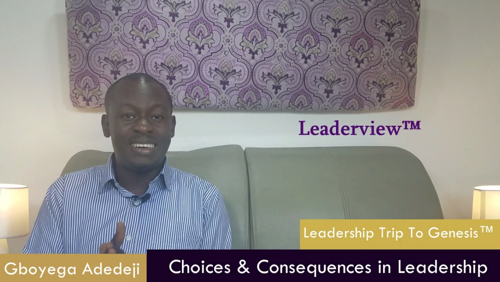Choices & Consequences in Leadership