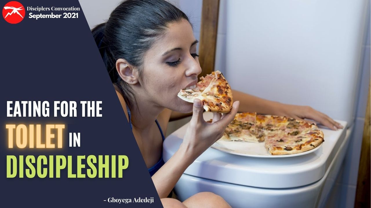 Eating For The TOILET In Discipleship