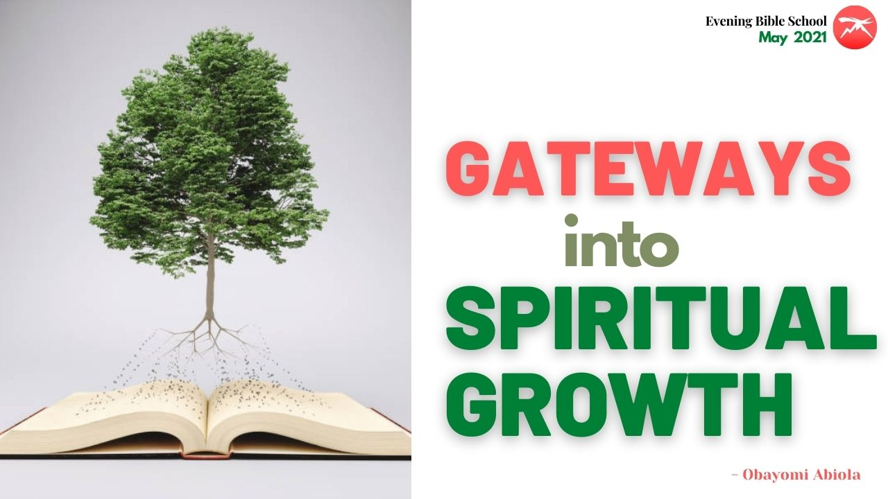 Examining The GATEWAYS Into Spiritual Growth