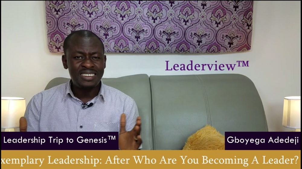 Exemplary Leadership: After Who Are You Becoming A Leader?