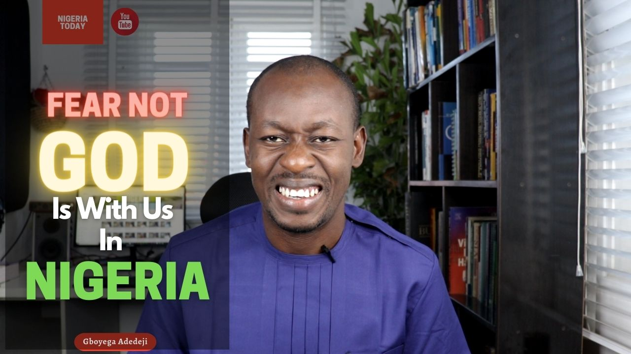 Fear Not, God Is With Us - How Does Immanuel Affect Us As Nigerians In Nigeria?