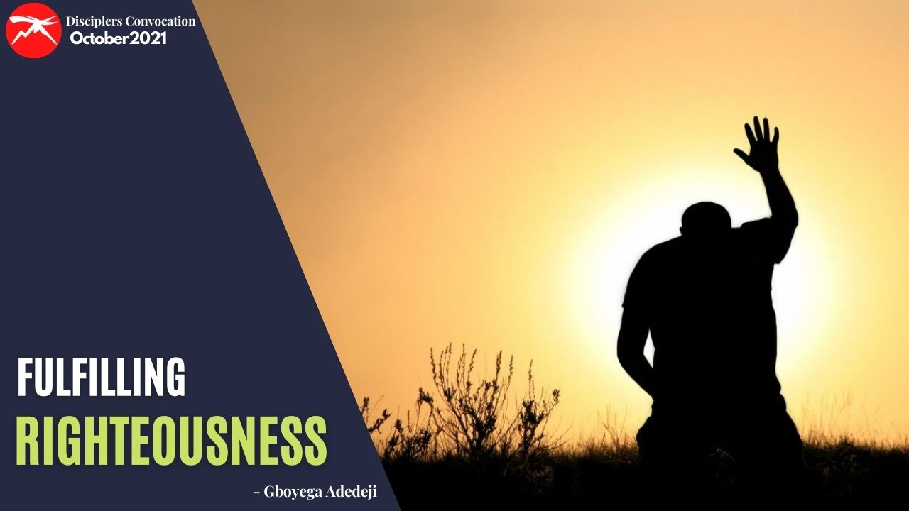 Fulfilling Righteousness: How To Attain Significance In The Kingdom of God