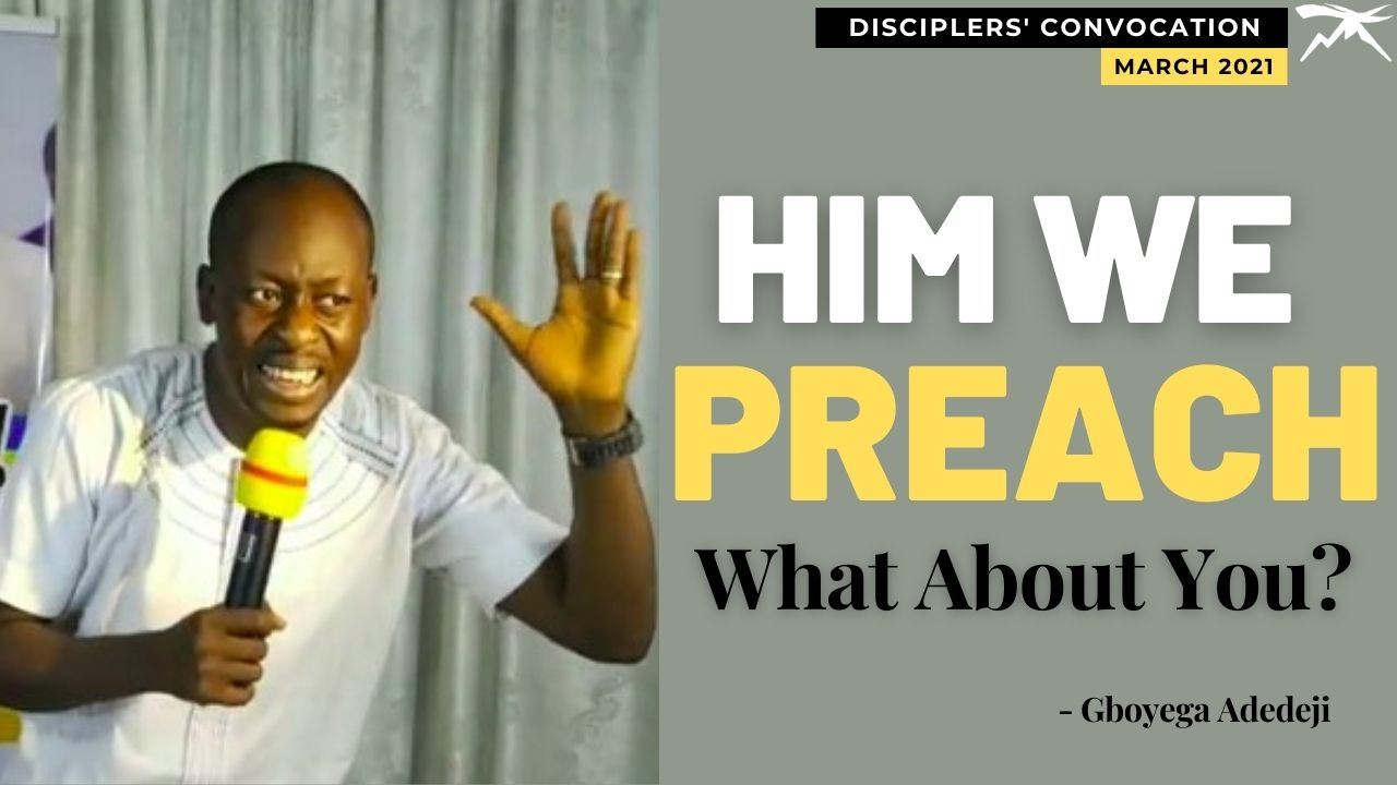 Him We Preach: What About You?