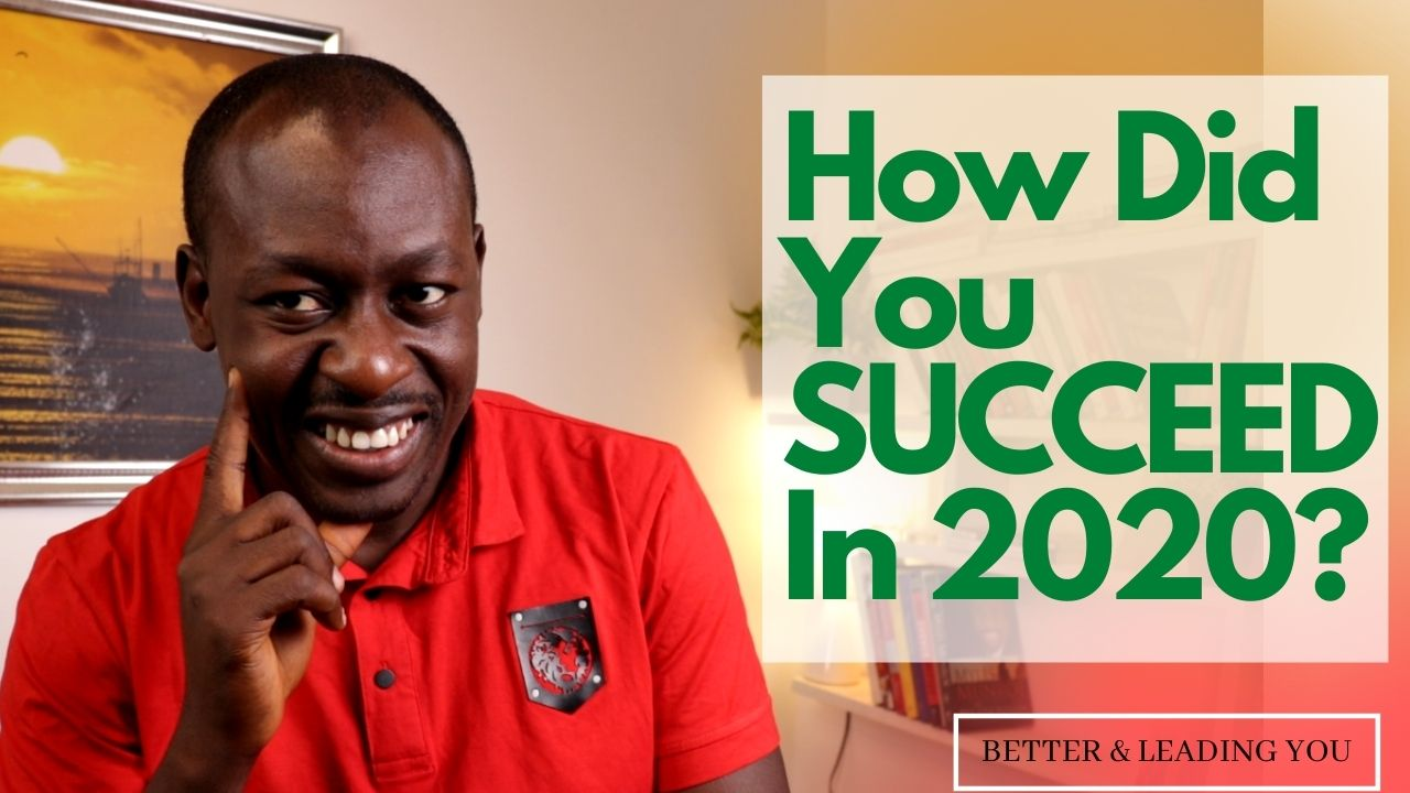 How Did You Succeed In 2020?: A Step By Step Guide for Success In 2021