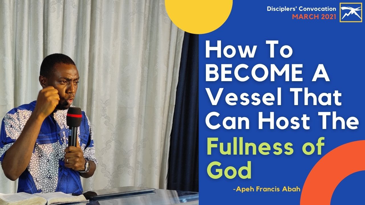 How To Become A Vessel That Can Host The Fullness of God