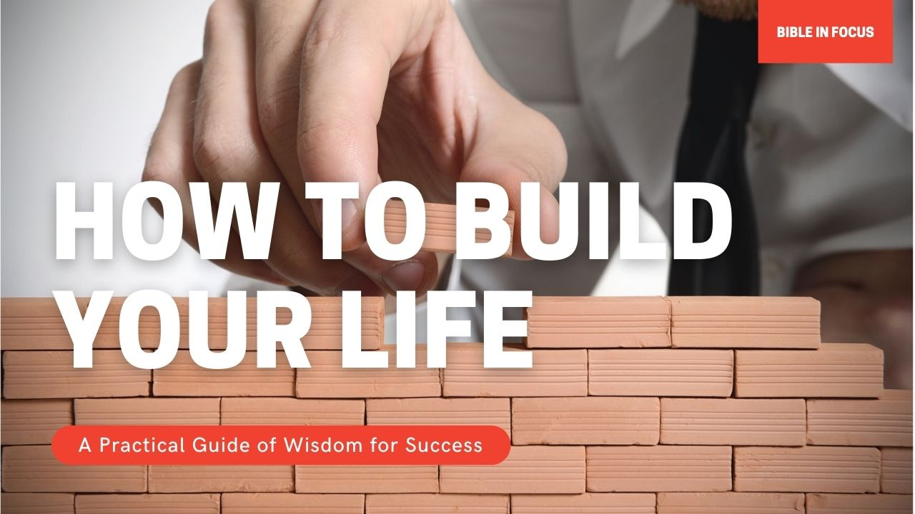 How To Build Your Life | A Practical Guide of Wisdom for Success (BiF)
