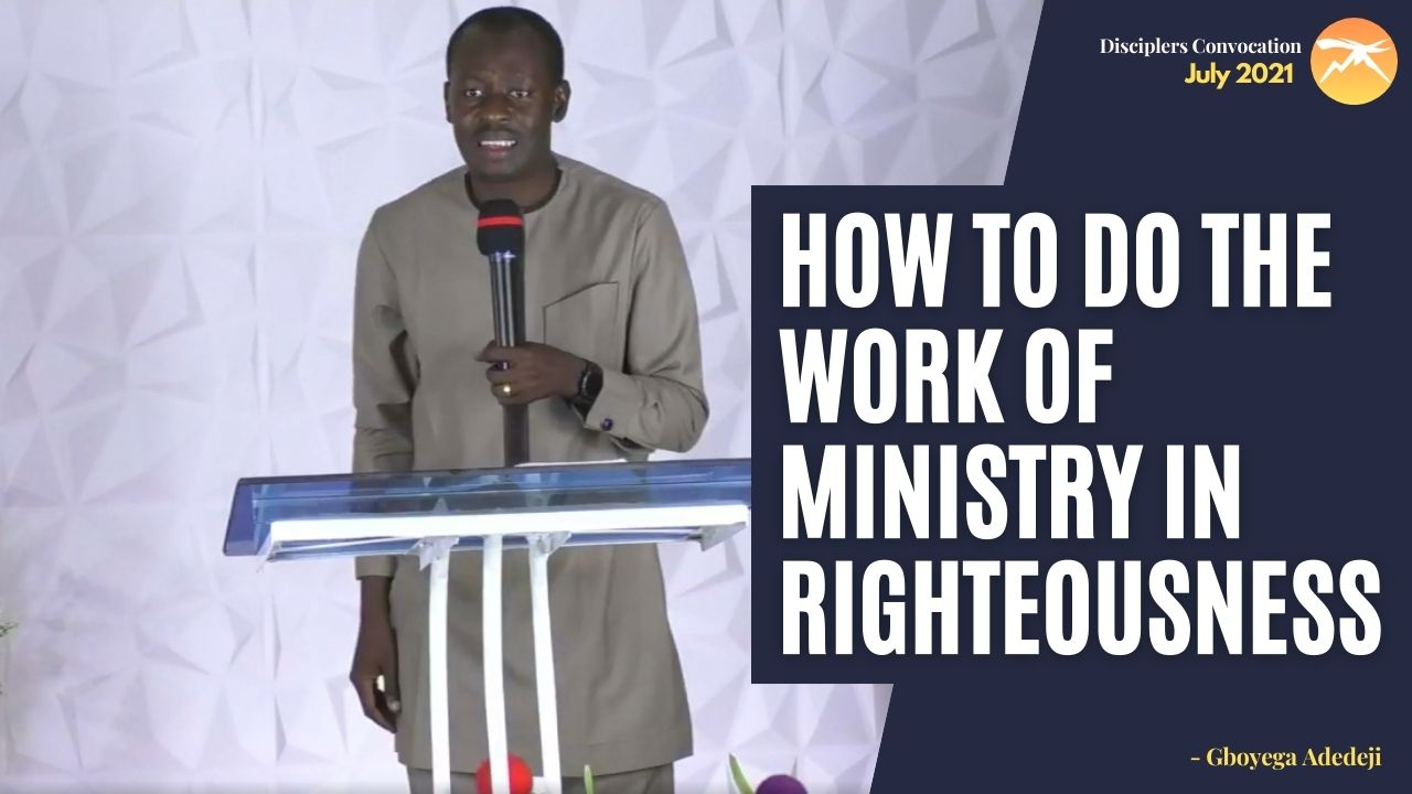 How To Do The Work Of Ministry In Righteousness