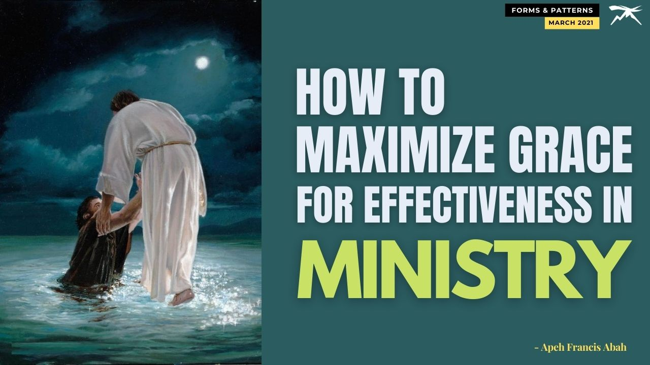 How To Maximize Grace for Effectiveness In Ministry