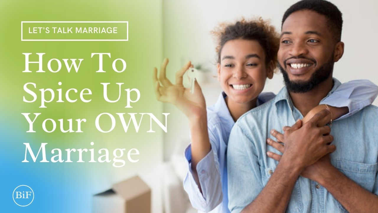 How To Spice Your Own Marriage
