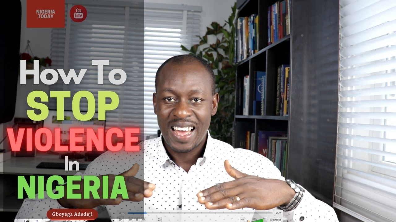 How To Stop VIOLENCE In Nigeria
