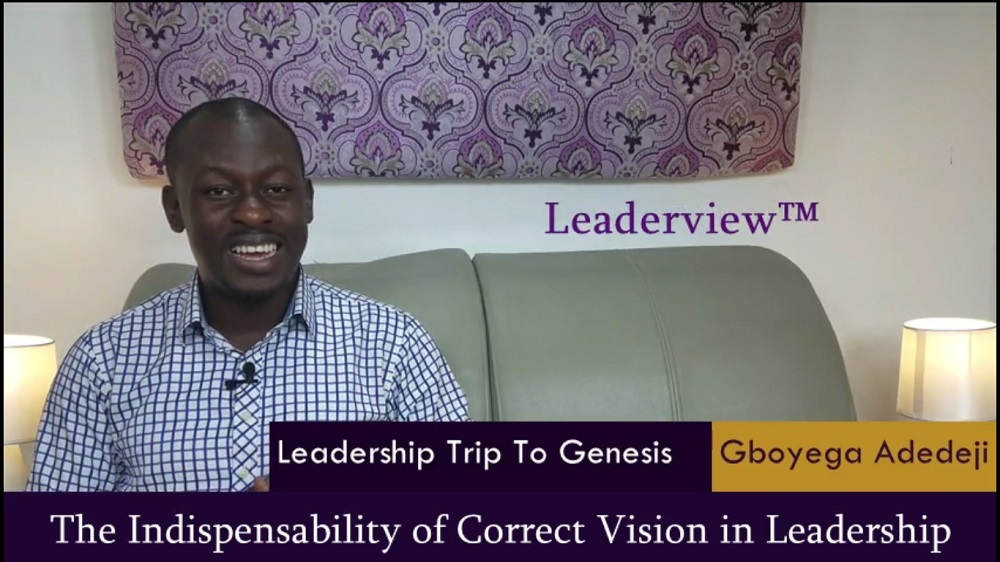 The Indispensability of Correct Vision in Leadership
