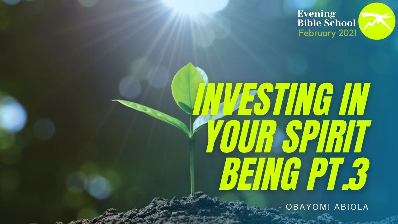 Investing In Your Spirit Being Pt. 3