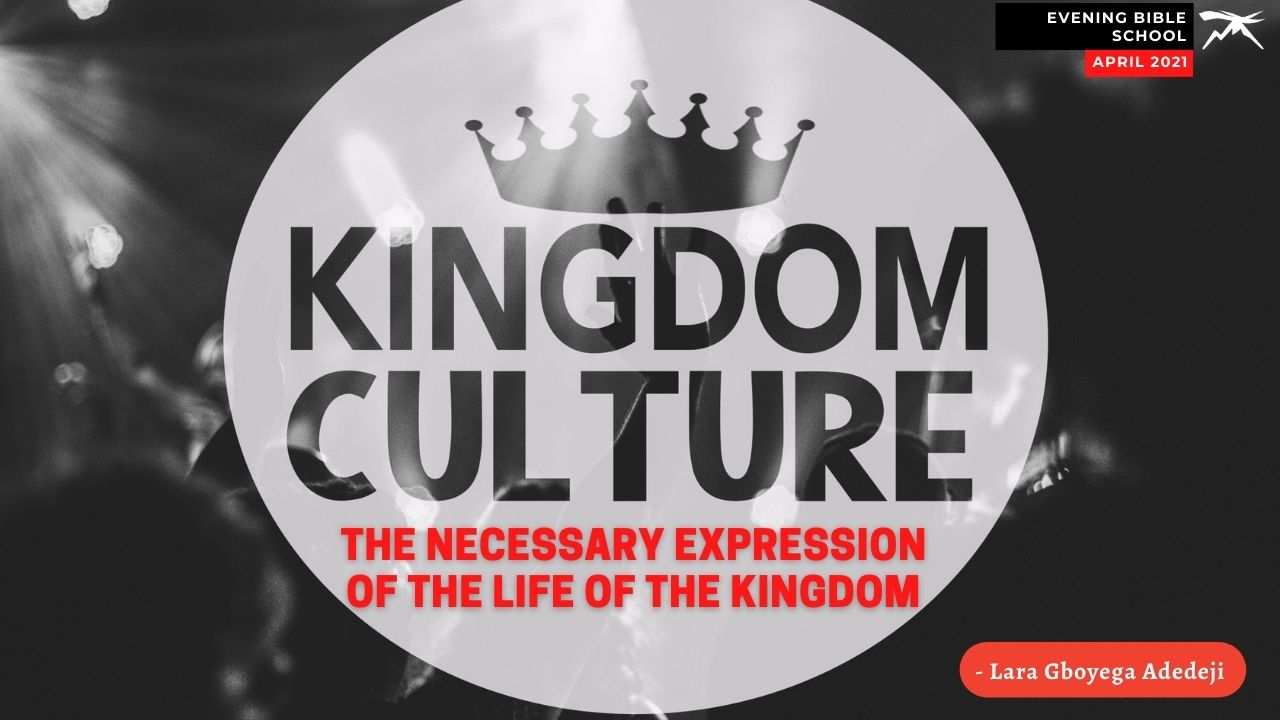 Kingdom Culture: The Necessary Expression of the Life of the Kingdom