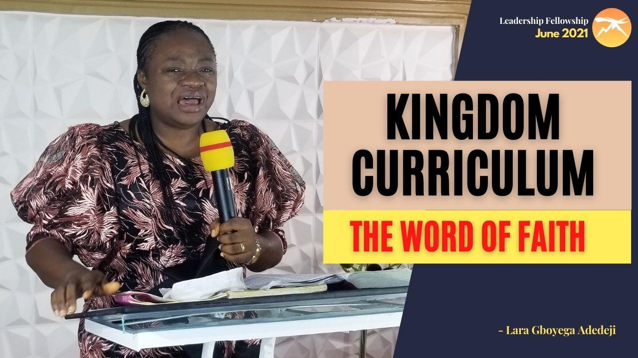 KINGDOM CURRICULUM: The Word of Faith