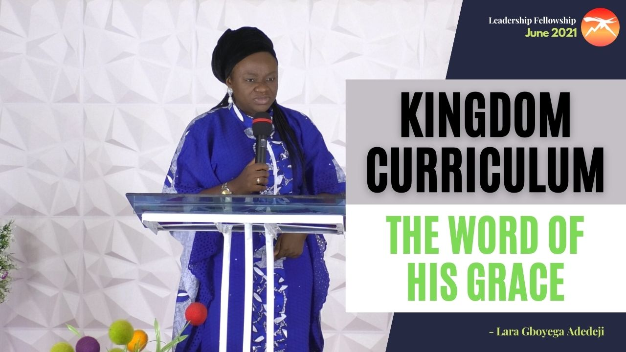 Kingdom Curriculum: The Word of His Grace