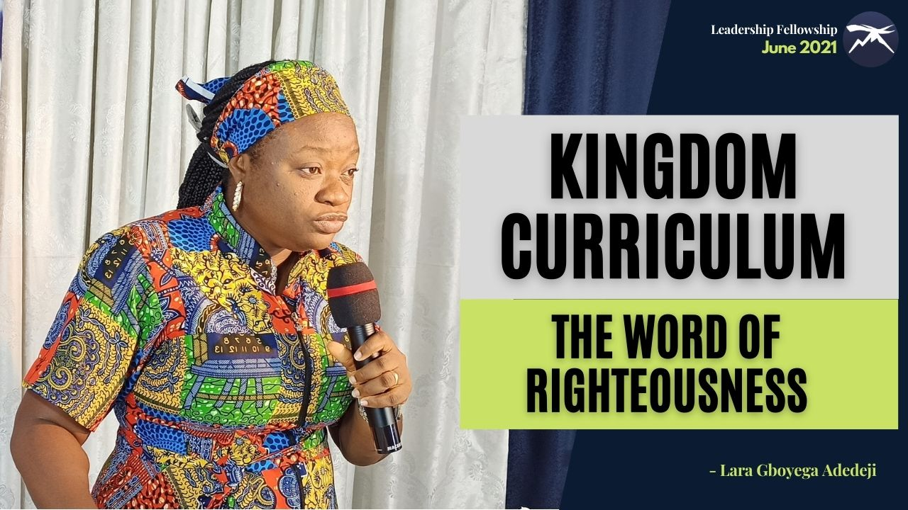 Kingdom Curriculum: The Word of Righteousness