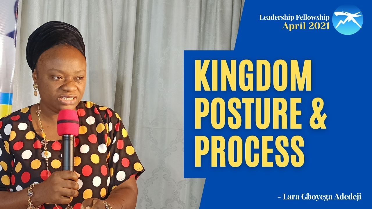 Kingdom Posture And Process