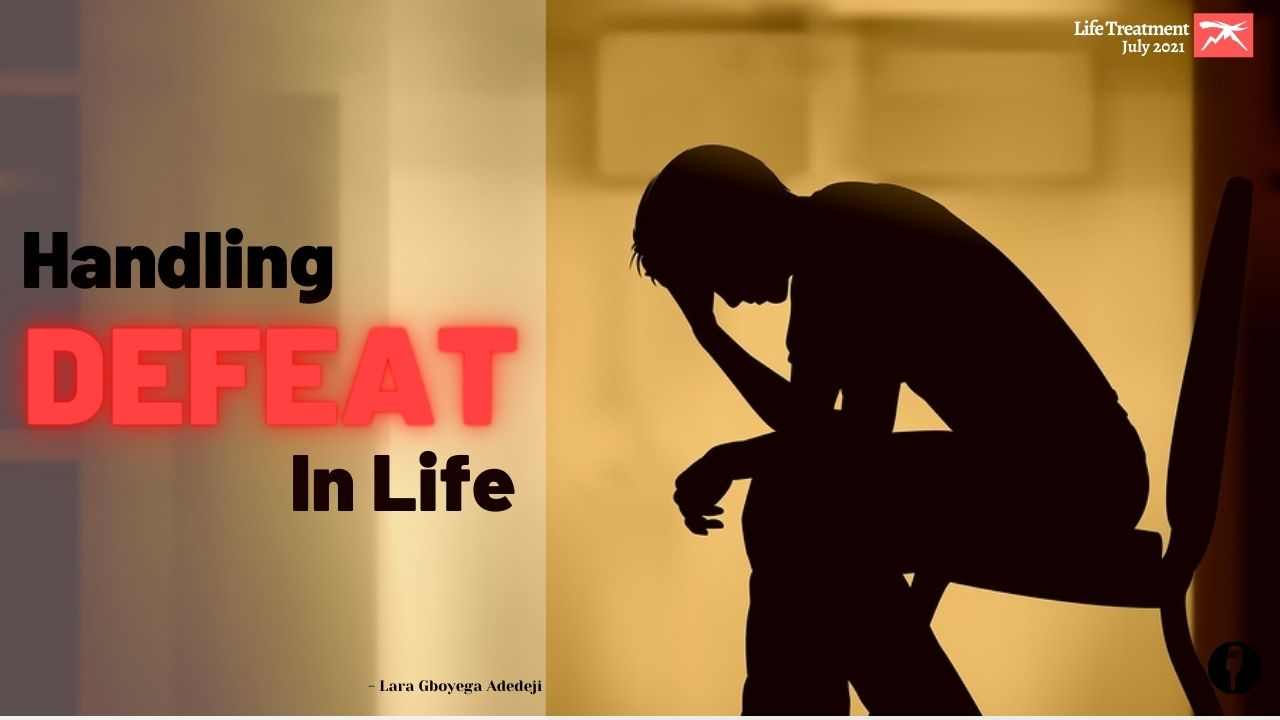 Life Treatment: Handling DEFEAT In Life (Episode 32)