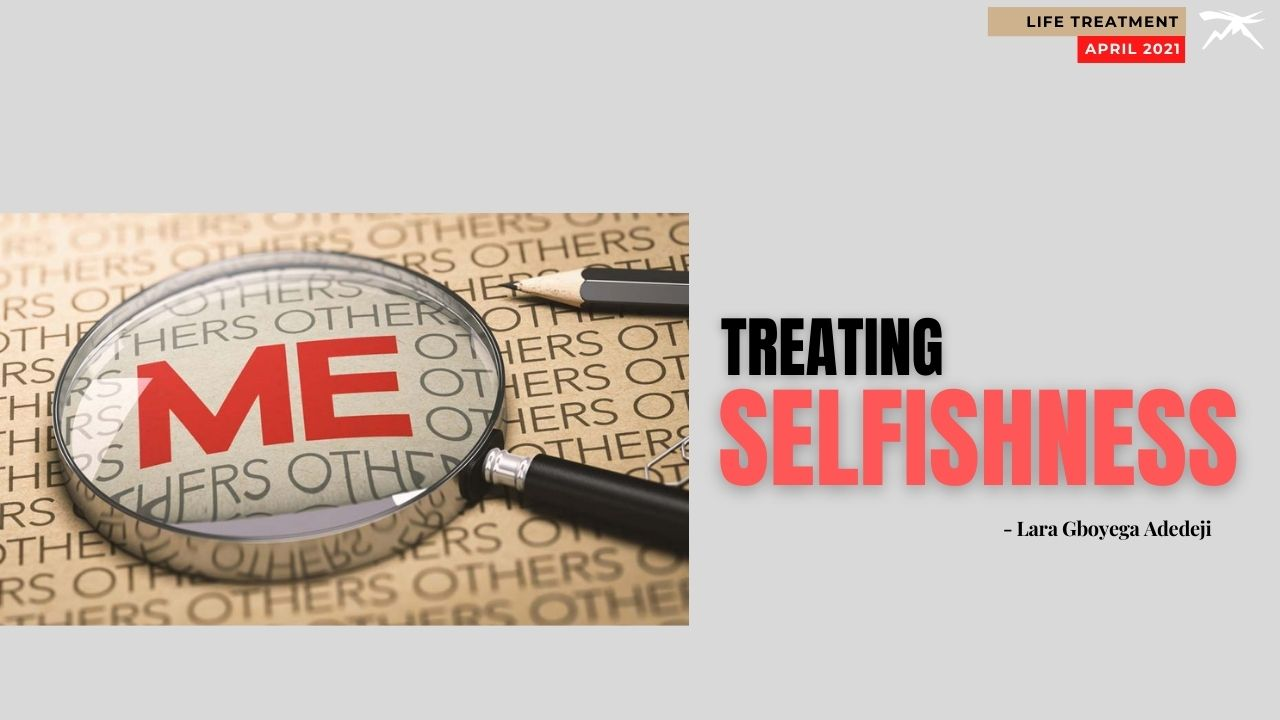 Life Treatment: SELFISHNESS (Episode 29)