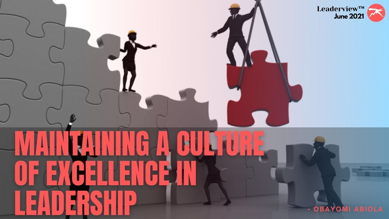 Maintaining A Culture of Excellence In LEADERSHIP