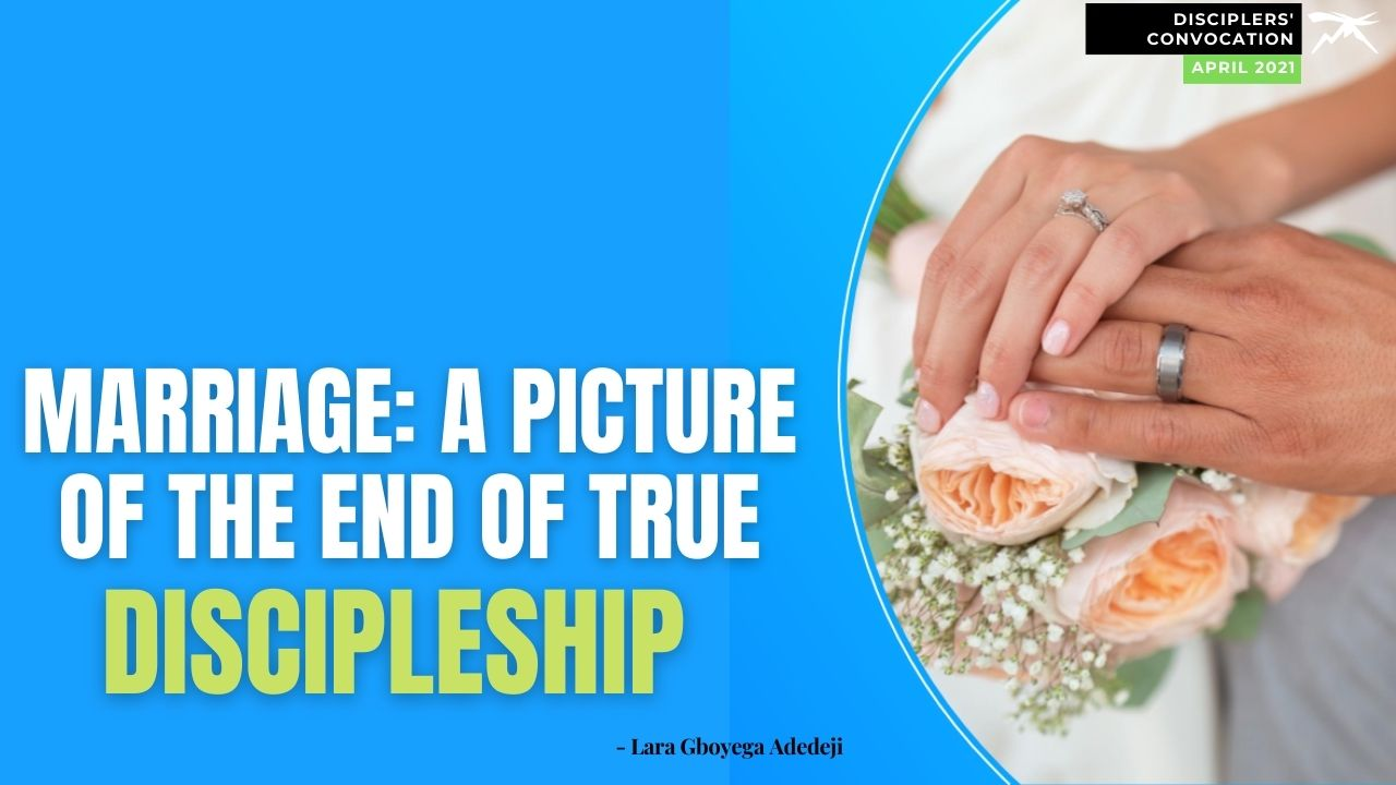 Marriage: A Picture of The End of True Discipleship