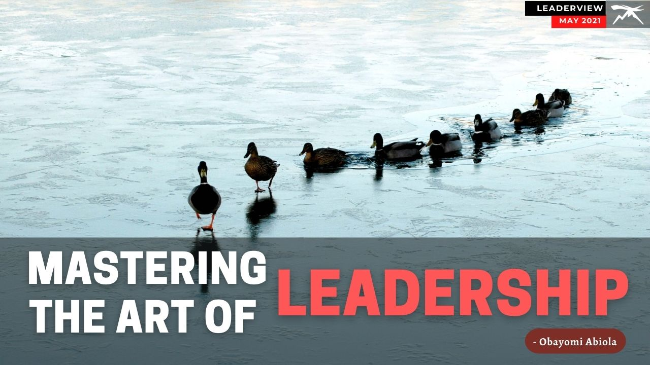 Mastering The Art of LEADERSHIP