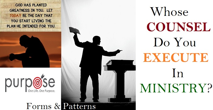 Ministry MANDATE: Whose COUNSEL Do You EXECUTE In Ministry?